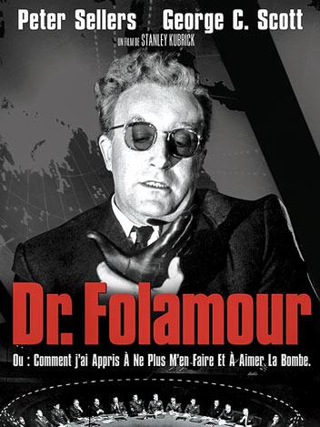 Dr Folamour : Comment j'ai appris à ne plus m'en faire et à aimer la bombe