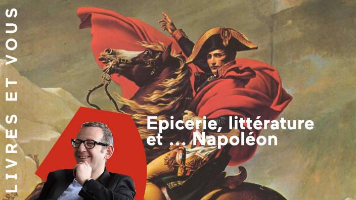 Epicerie, littérature et ... Napoléon