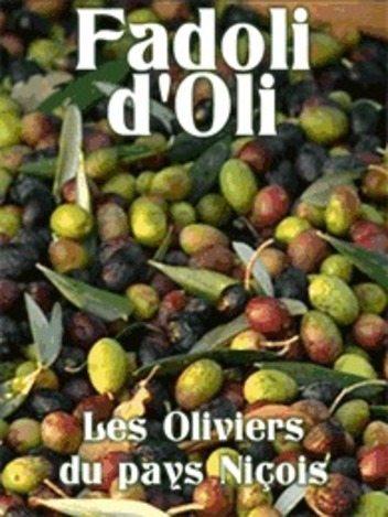 Fadoli d'oli - Les Oliviers du pays niçois