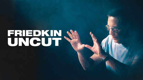 Friedkin Uncut - William Friedkin, cinéaste sans filtre