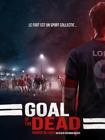 Goal Of The Dead - Première mi-temps