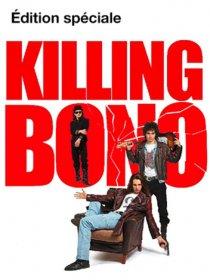 Killing Bono - édition spéciale