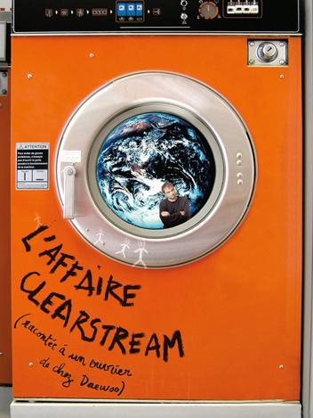 L'affaire Clearstream racontée à un ouvrier de chez Daewoo