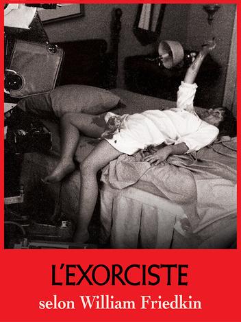 L'exorciste selon William Friedkin