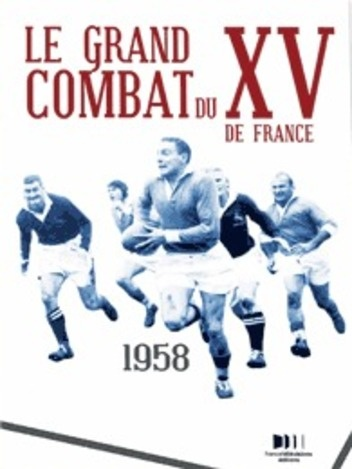 Le Grand combat du XV de France : France / Afrique du Sud, 1958