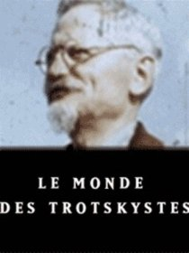 Le Monde des trotskystes (1/2)