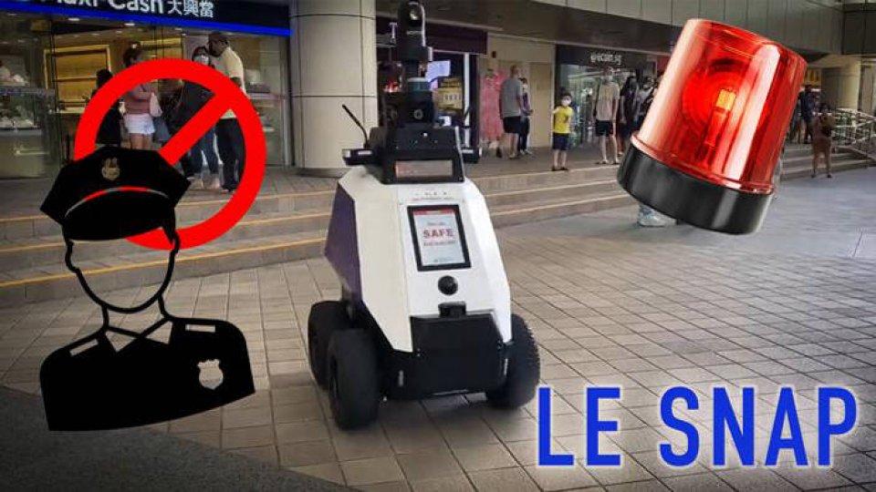Le Snap #47 : un robot police dans les rues de