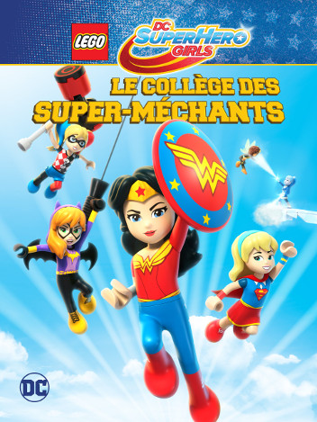 Lego DC Super Hero Girls : le collège des super-méchants