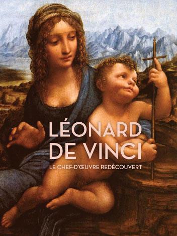 Léonard de Vinci - Le chef-d'œuvre redécouvert