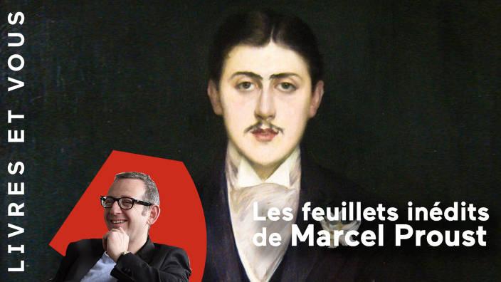 Les feuillets inédits de Marcel Proust : La...