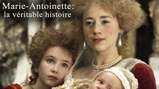 Marie-Antoinette - La véritable histoire