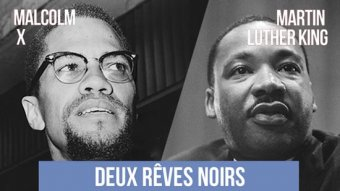 Martin Luther King / Malcolm X : deux rêves noirs