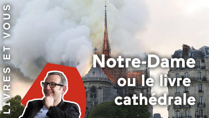 Notre-Dame ou le livre cathédrale