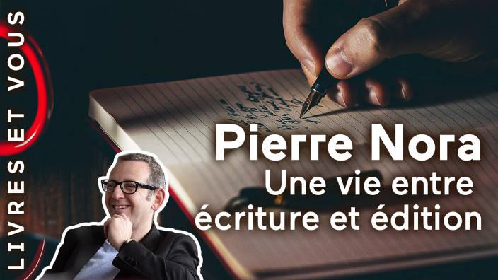 Pierre Nora, une vie entre écriture et édition