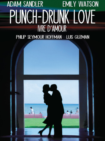 Punch drunk love, ivre d'amour