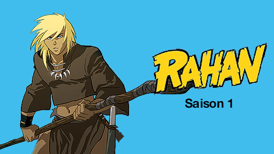 Rahan : fils des âges farouches