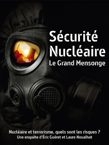 Sécurité nucléaire : le grand mensonge