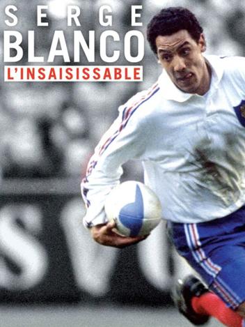 Serge Blanco l'insaisissable