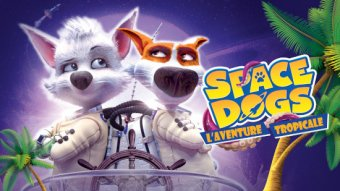 Space dogs : l'aventure tropicale