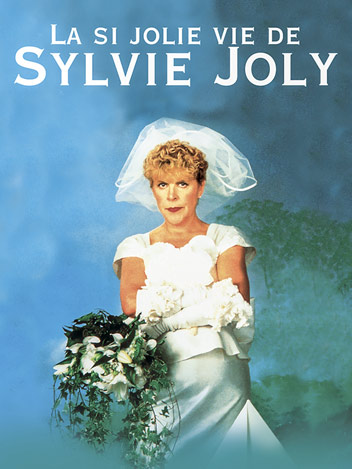 Sylvie Joly - La si jolie vie de Sylvie Joly