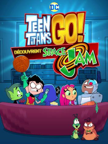 Teen Titans Go découvrent Space Jam