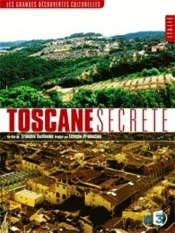 Toscane secrète - Les Grandes découvertes culturelles