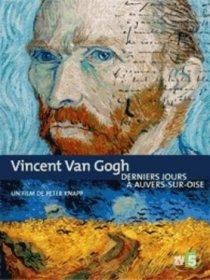 Vincent Van Gogh - Dernier jours à Auvers-sur-Oise